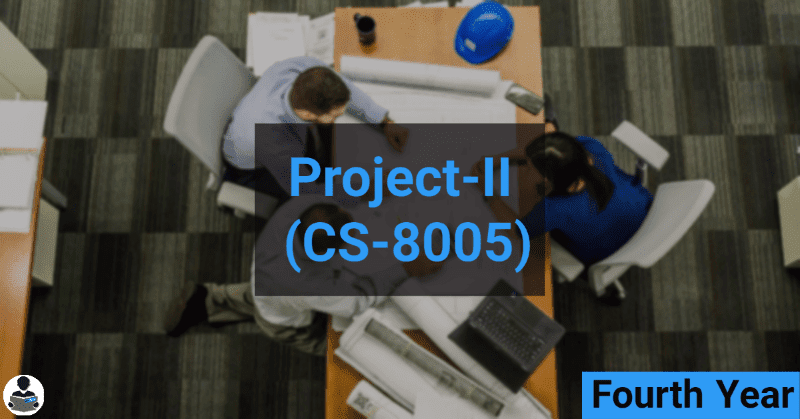 Project-II  (CS-8005) RGPV notes CBGS Bachelor of engineering