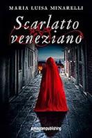 Scarlatto veneziano (Veneziano Series Vol. 1)  di Maria Luisa Minarelli
