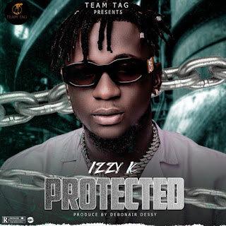 MUSIC: Izzy IC – Protected