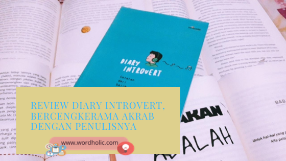 Review Diary Introvert, Bercengkerama Akrab dengan Penulisnya