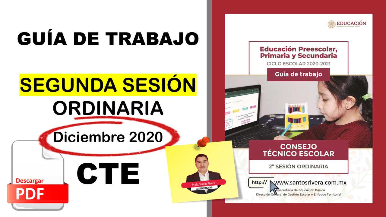 Guía de Trabajo de la Segunda Sesión Ordinaria del Consejo Técnico Escolar (diciembre 2020)