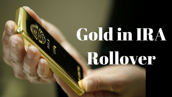 gold in ira rollover