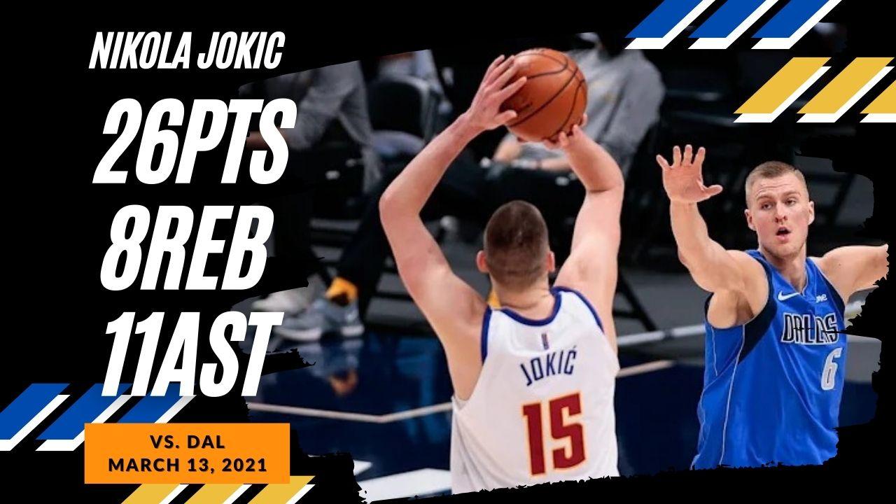 Nikola Jokic 26pts 8reb 11ast vs DAL   March 13, 2021   2020-21 NBA Season