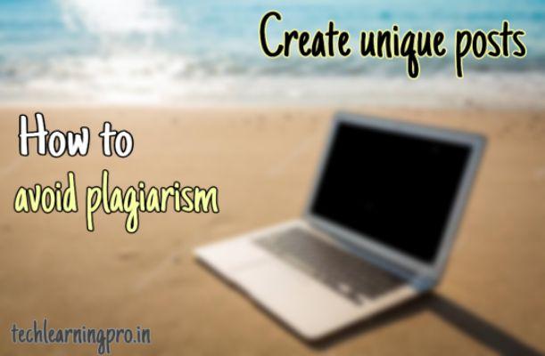 How to avoid plagiarism | Create unique articles |