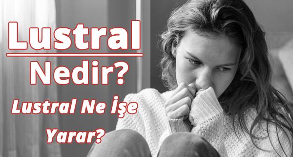 Lustral (Sertralin) Ne için Kullanılır?