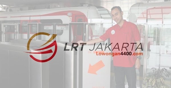 Lowongan Kerja LRT Jakarta Tahun 2018