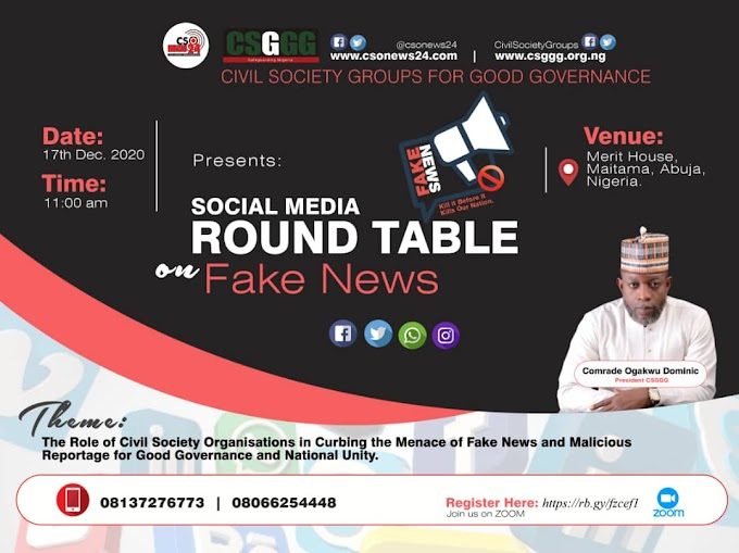 CIVIL SOCIETY GROUPS FOR GOOD GOVERNANCE SETS TO HOST SOCIAL MEDIA ROUND-TABLE ON FAKE NEWS