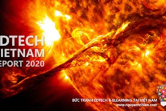 Vietnam Edtech Report 2020 một bức tranh sắc màu cho thị trường đang phát triển