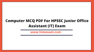 Computer MCQ PDF For HPSSC Junior Office Assistant (IT) Exam