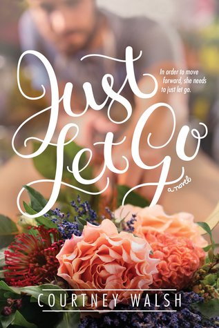 Heidi Reads... Just Let Go by Courtney Walsh
