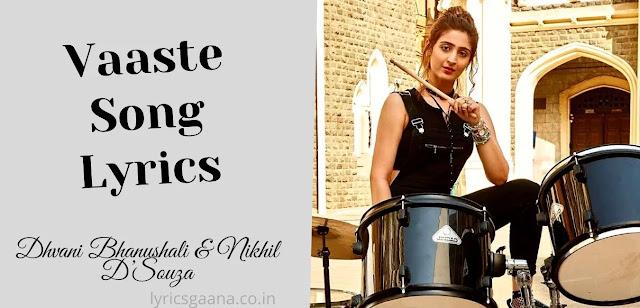 Vaaste Lyrics In Hindi Vaastey Song Dhvani Bhanushali