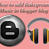 How To Add Background Music in blog