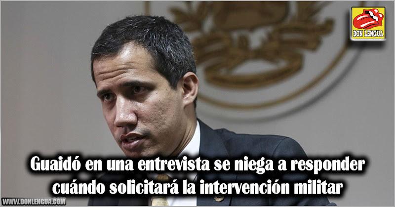 Guaidó en una entrevista se niega a responder cuándo solicitará la intervención militar