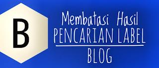 Membatasi Hasil Pencarian Label Blog