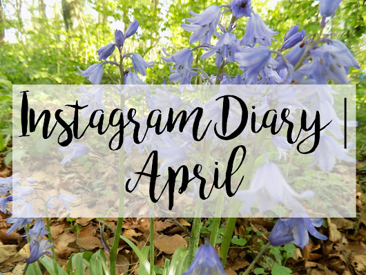 INSTAGRAM DIARY | APRIL