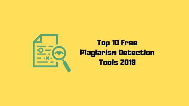 Top 10 Free Plagiarism Checker Tools In 2019!