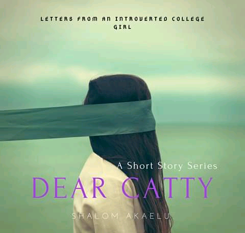 DEAR CATTY (LETTERS FROM AN INTROVERTED COLLEGE GIRL)