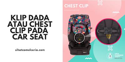 Klip Dada atau Chest Clip pada Car Seat