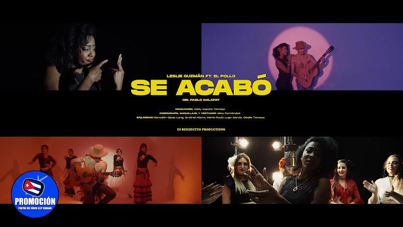 Leslie Guzmán & El Pollo - ¨Se acabó¨ - Videoclip - Director: Pablo Galafat. Portal Del Clip Cubano. Música cubana. Cuba.