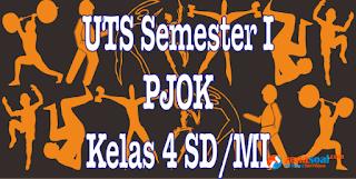 Soal Latihan UTS PJOK Kelas 4 Semester 1 Terbaru