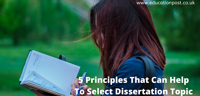 5 Principles That Can Help To Select Dissertation Topic
