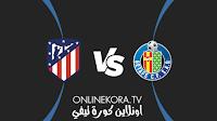 مشاهدة مباراة أتلتيكو مدريد وخيتافي القادمة على كورة اون لاين في بث مباشر يوم 21-09-2021 في الدوري الإسباني