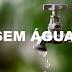 VAI FALTAR ÁGUA: Manutenção paralisa abastecimento em bairros da Capital; confira