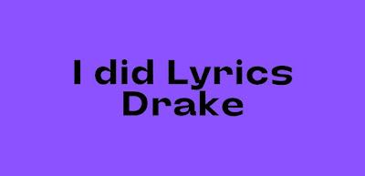 I did song lyrics drake