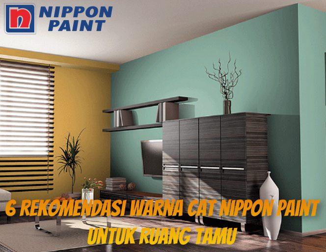 6 Rekomendasi Warna Cat Nippon Paint Untuk Ruang Tamu