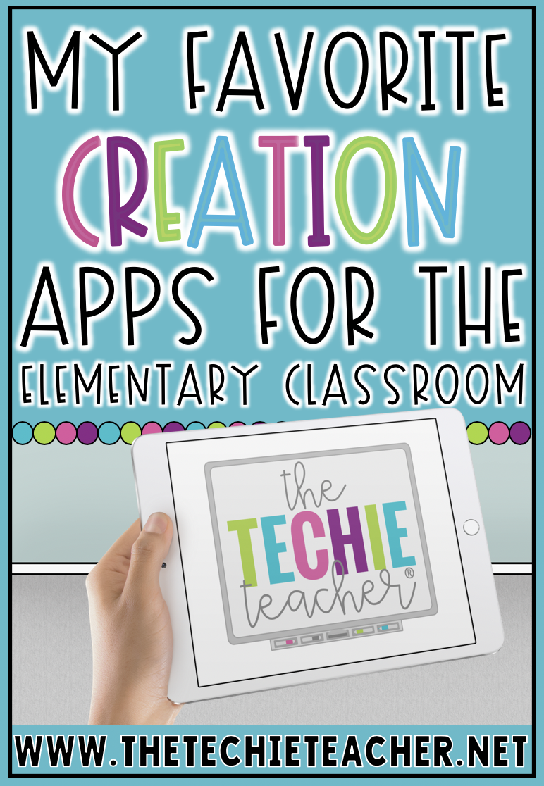 My Favorite Creation Apps for the Elementary Classroom