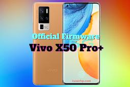 Firmware Vivo X50 Pro Plus 5G
