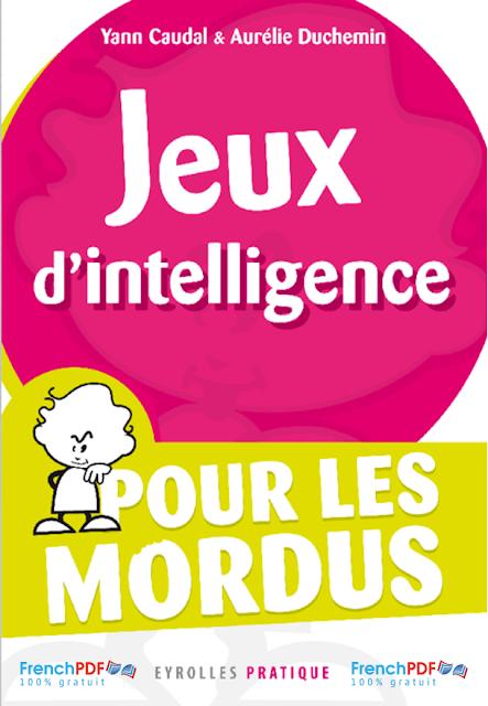 Jeux d'intelligence pour les mordus pdf gratuit