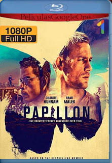 Papillon[2017] [1080p BRrip] [Latino- Ingles] [GoogleDrive] LaChapelHD
