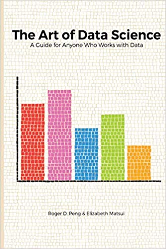 The Art of Data Science book by Roger D Peng