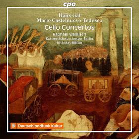 Gal, Castelnuovo-Tedesco - Raphael Wallfisch - CPO