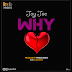 AUDIO | Jay Joe - Why | Download Mp3