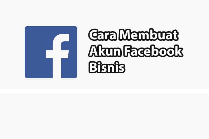 Cara Membuat Akun Facebook Bisnis