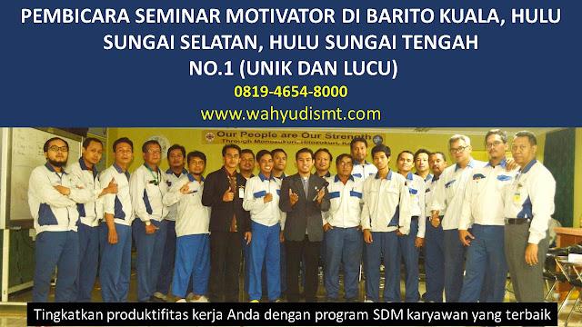 PEMBICARA SEMINAR MOTIVATOR DI BARITO KUALA, HULU SUNGAI SELATAN, HULU SUNGAI TENGAH  NO.1,  Training Motivasi di BARITO KUALA, HULU SUNGAI SELATAN, HULU SUNGAI TENGAH , Softskill Training di BARITO KUALA, HULU SUNGAI SELATAN, HULU SUNGAI TENGAH , Seminar Motivasi di BARITO KUALA, HULU SUNGAI SELATAN, HULU SUNGAI TENGAH , Capacity Building di BARITO KUALA, HULU SUNGAI SELATAN, HULU SUNGAI TENGAH , Team Building di BARITO KUALA, HULU SUNGAI SELATAN, HULU SUNGAI TENGAH , Communication Skill di BARITO KUALA, HULU SUNGAI SELATAN, HULU SUNGAI TENGAH , Public Speaking di BARITO KUALA, HULU SUNGAI SELATAN, HULU SUNGAI TENGAH , Outbound di BARITO KUALA, HULU SUNGAI SELATAN, HULU SUNGAI TENGAH , Pembicara Seminar di BARITO KUALA, HULU SUNGAI SELATAN, HULU SUNGAI TENGAH