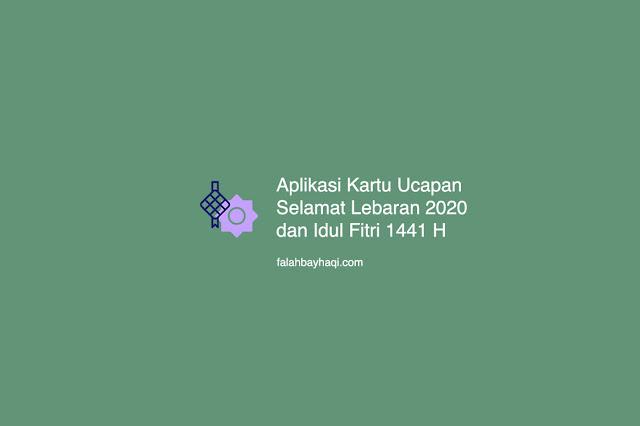 Aplikasi Kartu Ucapan Selamat Lebaran 2020 dan Idul Fitri 1441 H