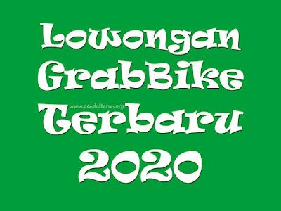 Lowongan Pendaftaran Grabbike 2020