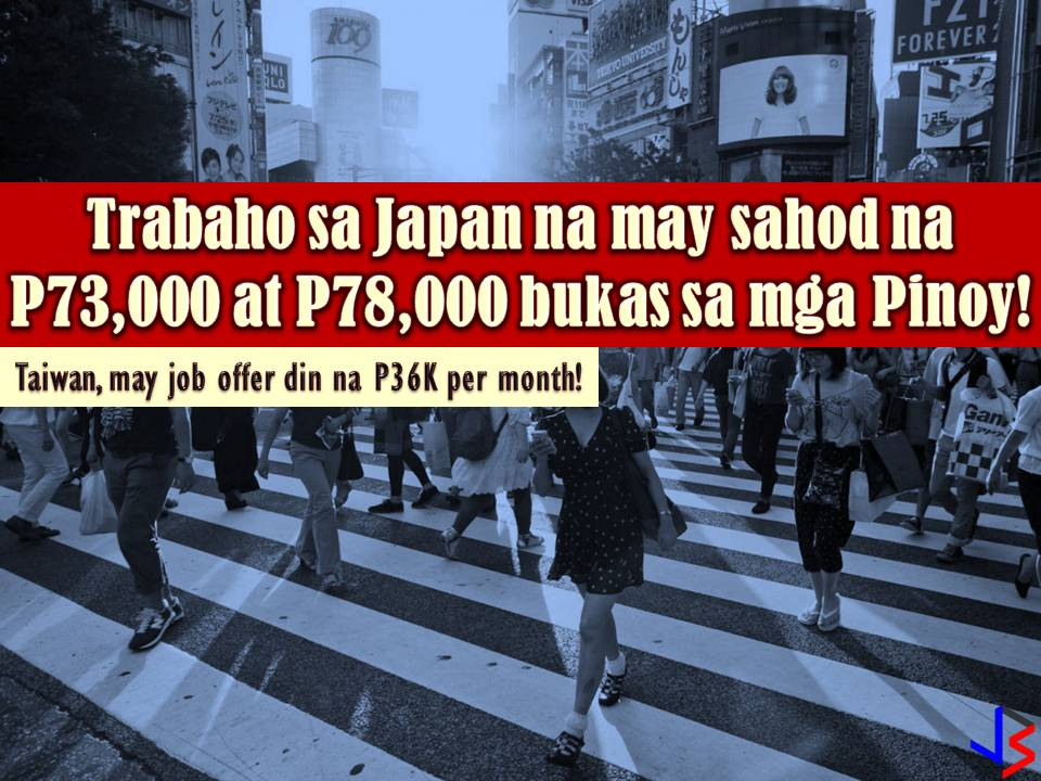 This is a good news to Filipinos who want to work in Japan. Hundreds of jobs are up for grabs in Japan, especially for Filipinos. But you can only apply for these jobs through Philippine Overseas Employment Administration (POEA) and not in recruitment agencies so beware of illegal recruitment.  Read more: http://www.jbsolis.com/2018/05/p73000-p78000-salary-per-month-for-filipino-who-are-willing-to-work-in-japan.html#ixzz5HEwJ9wDs