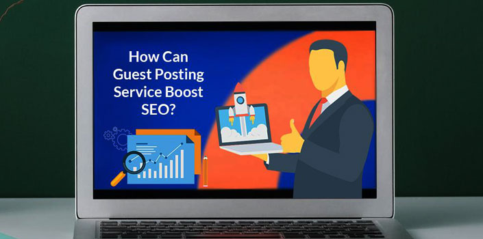 How Can Guest Posting Service Boost SEO