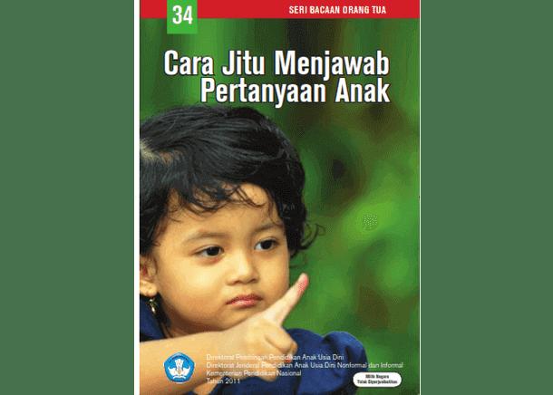 Cara Jitu Menjawab Pertanyaan Anak (Buku Seri Bacaan Orang Tua)