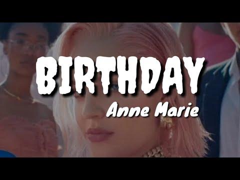 Lyrics of Birthday - Anne-Marie - Anne-Marie Song
