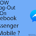 How To Log Out Of Facebook Messenger on iPhone