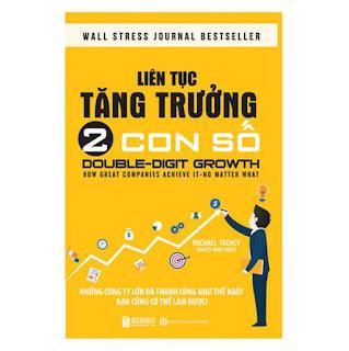 Liên Tục Tăng Trưởng 2 Con Số - Những Công Ty Lớn Đã Thành Công Như Thế Nào? Bạn Cũng Có Thể Làm Được! ebook PDF EPUB AWZ3 PRC MOBI