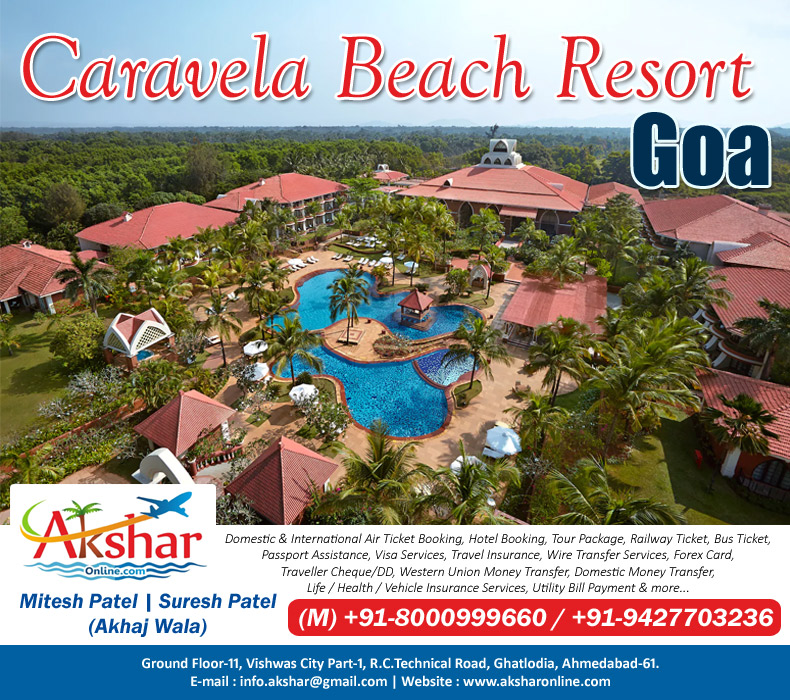 Caravela Beach Resort, Located on Varca beach, Caravela Beach Resort Goa offers beachfront accommodation with private balconies. Overlooking the Arabian Sea, it features a 9 hole golf course, an outdoor pool with a swim-up bar and water sports activities. Guests can enjoy a free Yoga session by the beach conducted by a grand master. The property has an in-house Russian translator.  Caravela Beach Resort has a fitness centre, table tennis facilities and a tennis court. The resort has a disco that provides a place for dancing, entertainment and drinks.  Colourful rooms with private balconies overlook the garden, pool or sea. They are fitted with a minibar and tea and coffee-making facilities. A safety deposit box is also provided. Free WiFi access is available for two devices in all rooms.  Caravela Beach Resort offers authentic Ayurvedic wellness therapies. The Resort has an 83-foot high Atrium lobby, making it Goa's tallest and largest lobby. The Caravela is surrounded by immaculately landscaped gardens that are home to several unique birds.  For entertainment, the resort has 4 restaurants and multiple bars. The 'Swim-Up Pool Bar' and the 'Beach Shack' are especially popular with guests. The animation team of the Resort has a myriad of daily activities for both children and adults. 24-hour room service is available. Akshar Infocom, www.aksharonline.com, Domestic and InternDomestic & International Air Ticket Booking, Hotel Booking, Tour Package, Railway Ticket, Bus Ticket, Passport Assistance, Visa Services, Travel Insurance, Wire Transfer Services, Forex Card, Traveller Cheque/DD, Western Union Money Transfer, Domestic Money Transfer, Life / Health / Vehicle Insurance Services, Utility Bill Payment & more... 8000999660, 9427703236. Travel Agent, Tour Package Booking, Air Ticket Booking, bus ticket