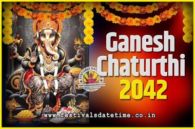 2042 Ganesh Chaturthi Pooja Date and Time, 2042 Ganesh Chaturthi Calendar