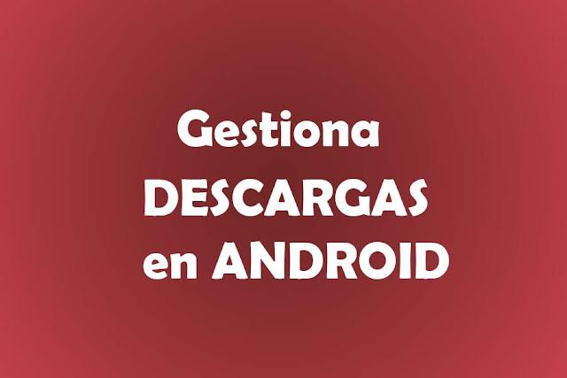 Truco para gestionar descargas desde Mega en Android