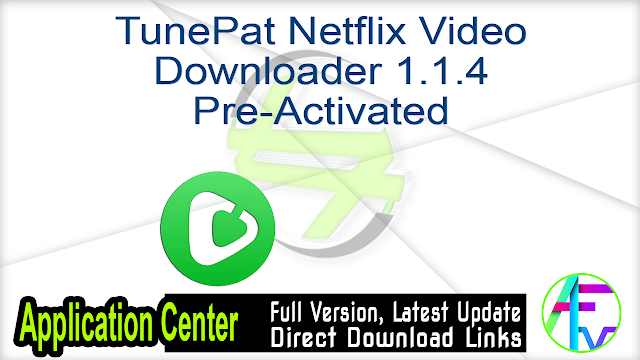 TunePat Netflix Video Downloader 1.1.4 Pre-Activated